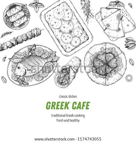 Greek cuisine top view. A set of greek dishes with spanakopita, pita, avgolemono soup, moussaka, fish . Food menu design template. Vintage hand drawn sketch vector illustration. Engraved image
