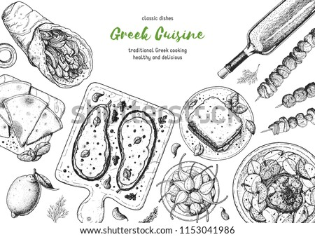 Greek cuisine top view frame. A set of greek dishes with gyros, pita, papoutsakia, pastitsio, kleftiko, grill . Food menu design template. Vintage hand drawn sketch vector illustration. Engraved image