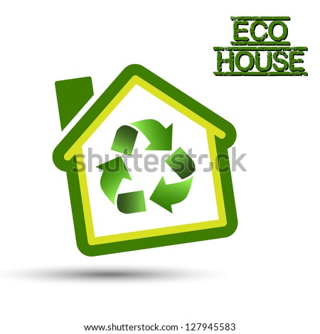 Green Eco House with recycling symbol. Green Home, with recycling icon for sustainable ecological system TO KNOW:  EPS10 (opened with all program) fully editable with layers. Easy to custom.