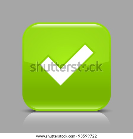 Green glossy web button with check mark sign. Rounded square shape icon with black shadow and light reflection on gray background. This vector saved in 8 eps. See more buttons in my gallery
