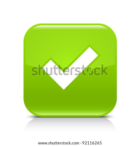 Green glossy web button with check mark sign. Rounded square shape icon with shadow and reflection on white background. This vector illustration created and saved in 8 eps