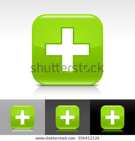 Green glossy web button with white add sign. Rounded square shape icon with shadow and reflection on white, gray and black background. This vector illustration clip-art design elements saved in 8 eps