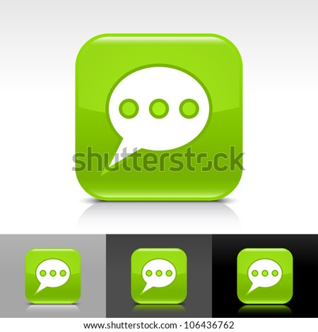 Green glossy web button with white chat room sign. Rounded square shape icon with shadow and reflection on white, gray, and black background. This vector illustration design elements saved in 8 eps
