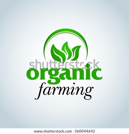 Green Organic farming logo design concept. Organic Logotype template. Organic Farm fresh products unique sign or icon art. Isolated vector illustration.
