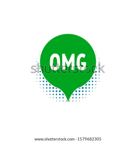 green speech bubble with text OMG. popular sign super, shock for hero book. concept of surprise effect in internet or expression of wonder. simple graphic sticker design isolated on white background