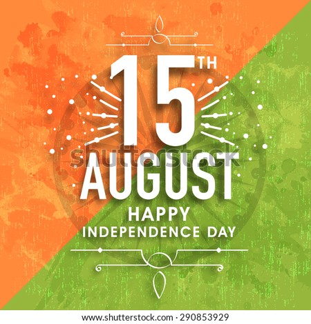 Greeting card design with stylish text 15th August on Ashoka Wheel and grungy national flag colors background for Indian Independence Day celebration.