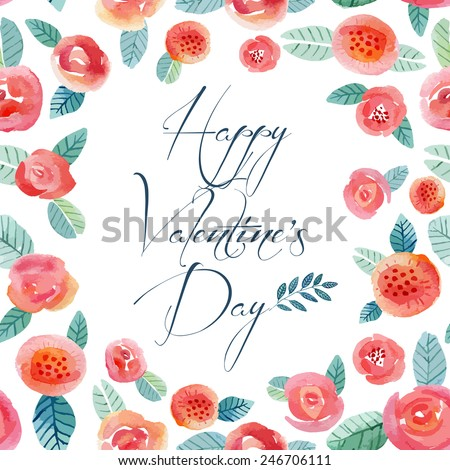 Greeting card. Valentine\'s day card. Frame of flowers and leaves. Nice soft red colors. Watercolor illustration.