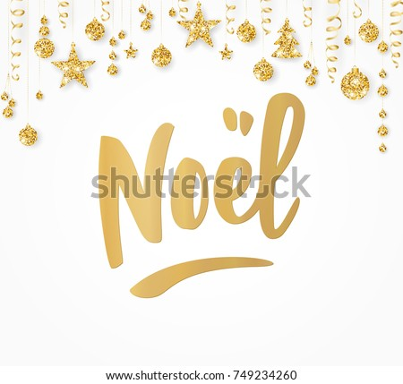 Greeting card with golden Noel hand drawn letters on white. Holiday glitter border with hanging balls, stars and ribbons. Great for Christmas banners, posters, gift tags and labels.