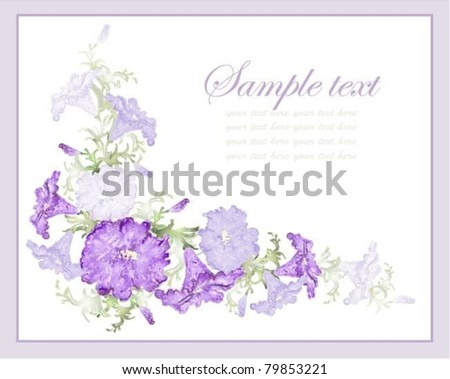 Greeting card with petunia . Beautiful decorative framework with flowers.