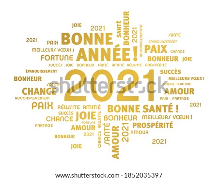 Greeting words around New Year date 2021, colored in gold, in French language, isolated on white. Word cloud wishes.