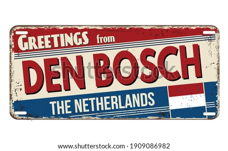 Greetings from Den Bosch vintage rusty metal plate on a white background, vector illustration