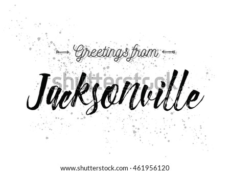 Greetings from Jacksonville, USA. Greeting card with typography, lettering design. Hand drawn brush calligraphy, text for t-shirt, post card, poster. Isolated vector illustration.