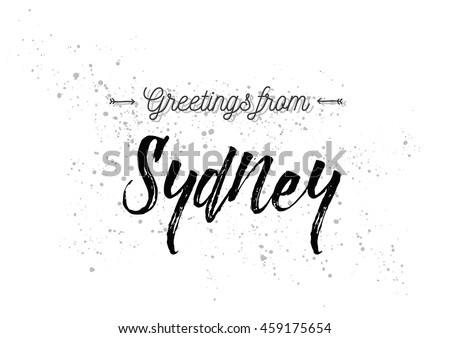Greetings from Sydney, Australia. Greeting card with typography, lettering design. Hand drawn brush calligraphy, text for t-shirt, post card, poster. Isolated vector illustration.