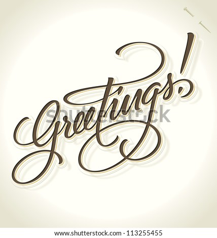 GREETINGS hand lettering - handmade vintage calligraphy, vector (eps8) - stock vector