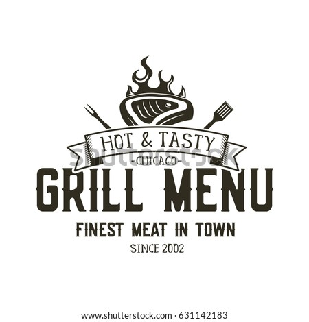 Grill menu emblem template. Steak house restaurant logo design with bbq symbols - meat, fire, barbeque tools. Vintage monochrome style. Retro logotype isolated on white background.