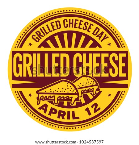 Grilled Cheese Day, April 12, rubber stamp, vector Illustration