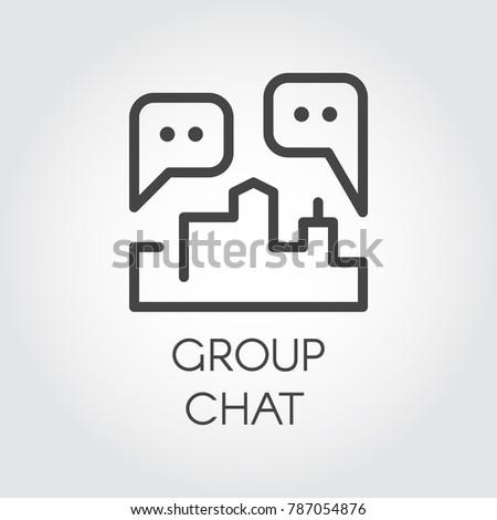 Group chat outline icon. Contour label of communication, conversations for Internet forum, instant messengers, mobile applications, web sites and games. Dialog speech bubbles. Vector illustration