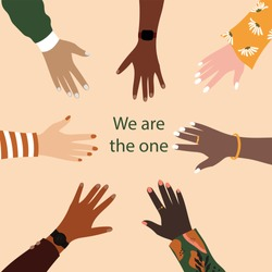 Group of diverse hands vector illustration with positive slogan - we are the one - International friendship concept with multiethnic people representing peace and unity against racism