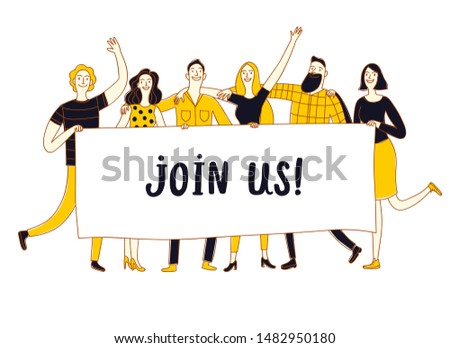 Group of six happy friends, boys and girls, holding big banner. Including join us title. Cartoon illustration for your design.
