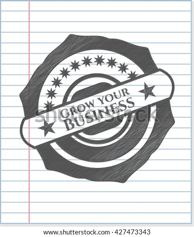 Grow your Business emblem draw with pencil effect