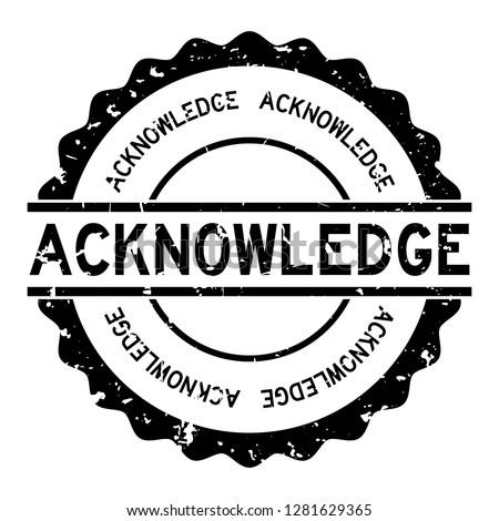 Grunge black acknowledge word round rubber seal stamp on white background