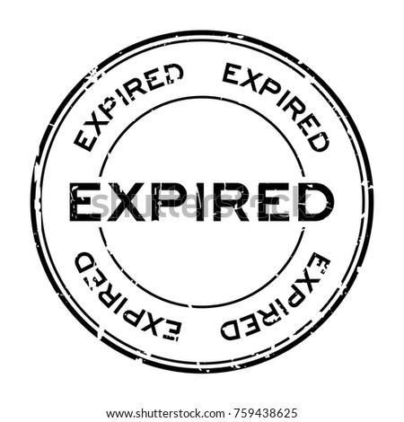 Grunge black expired round rubber seal stamp on white background