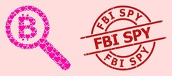 Grunge FBI Spy badge, and pink love heart pattern for bitcoin audit. Red round badge includes FBI Spy title inside circle. Bitcoin audit collage is constructed of pink amour elements.