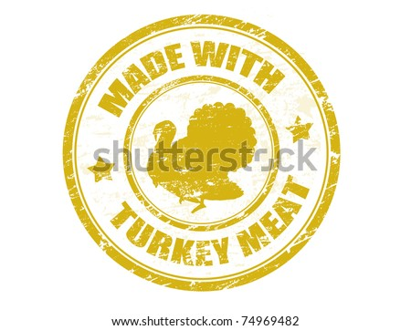 grunge office rubber stamp with the turkey and the text made with turkey meat written inside the stamp