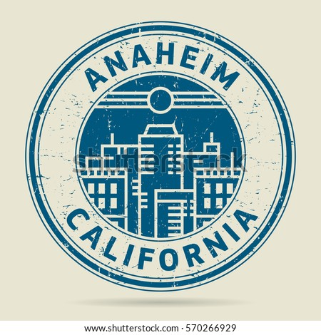 Grunge rubber stamp or label with text Anaheim, California written inside, vector illustration