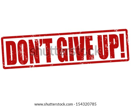 Grunge rubber stamp with the text don't give up, vector illustration