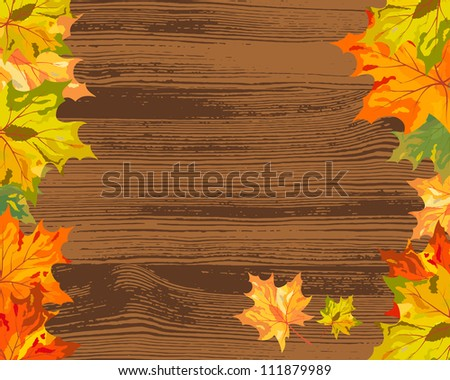 Grunge Wooden Background With Autumn Maple Leaves.  Elegant Design with Ideal Balanced Colors. Also Suitable For Commerce and Household Use. Vector Illustration.