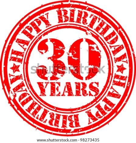 Grunge 30 years happy birthday rubber stamp, vector illustration