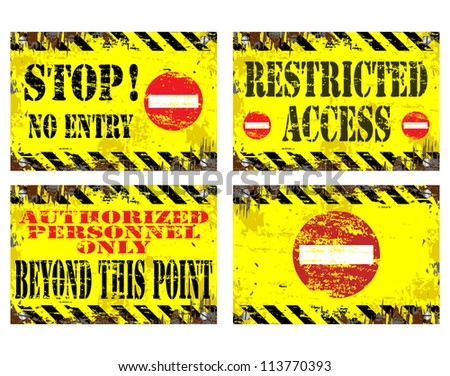Grungy metal sign vector illustrations. Stop, no entry, restricted access.