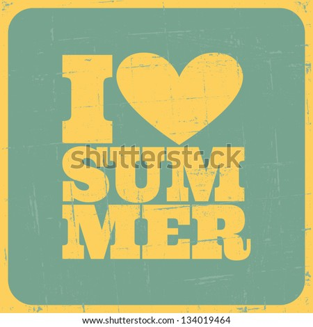 Grungy summer poster. I love summer concept.