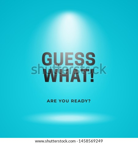 Guess what is coming out poster background template. Blue backdrop with spotlight vector illustration and typography text. Stockfoto ©