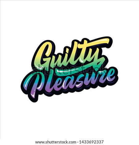 guilty pleasure hand made