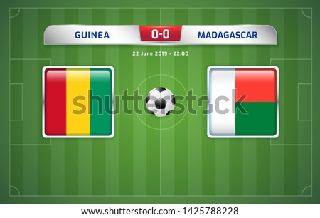 Guinea vs Madagascar scoreboard broadcast template for sport soccer africa tournament 2019 Group B and football championship in egypt vector illustration