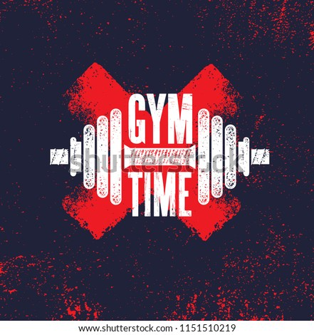 Gym Time. Fitness Gym Muscle Workout Motivation Quote Poster Vector Concept. Creative Bold Inspiring Typography Illustration On Grunge Texture Rough Background