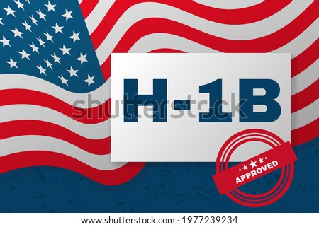 H-1b Visa USA banner, Non-Immigration specialist visa for foreign workers in the specialty. Background with American flag and text. Vector illustration.