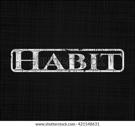 Habit with chalkboard texture