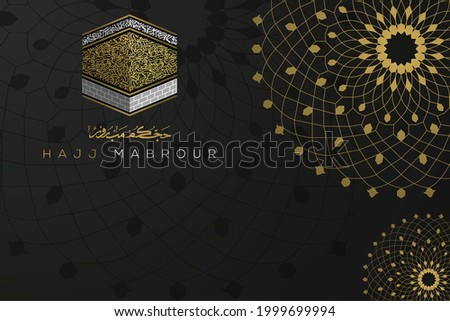 Hajj Mabrour Greeting Islamic Floral Pattern background vector design with kaaba and arabic calligraphy. Translation of text : Hajj (pilgrimage) May Allah accept your Hajj and grant you forgiveness