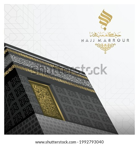 Hajj Mabrour greeting islamic Illustration background vector design with kaaba, pattern arabic calligraphy. Translation of text : Hajj (pilgrimage) May Allah accept your Hajj and grant you forgiveness