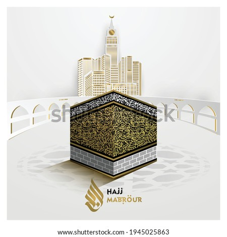 Hajj Mabrour greeting Islamic Illustration vector design with beautiful kaaba and arabic calligraphy. Translation of text : Hajj (pilgrimage) May Allah accept your Hajj and grant you forgiveness
