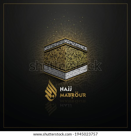 Hajj Mabrour greeting Islamic Illustration vector design with kaaba and beautiful arabic calligraphy Translation of text : Hajj (pilgrimage) May Allah accept your Hajj and grant you forgiveness