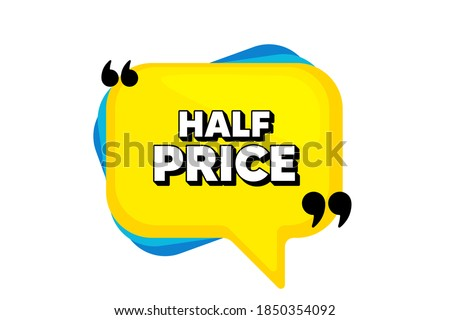 Half Price. Yellow speech bubble banner with quotes. Special offer Sale sign. Advertising Discounts symbol. Thought speech balloon shape. Half price quotes speech bubble. Vector