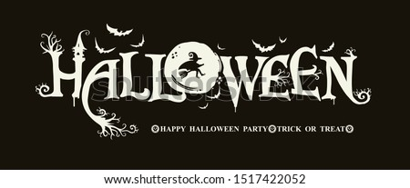 Halloween horizontal banner with vector logo on a black background. HAPPY HALLOWEEN, Trick or Treat. The inscription with ominous tree branches, bats and a pretty witch