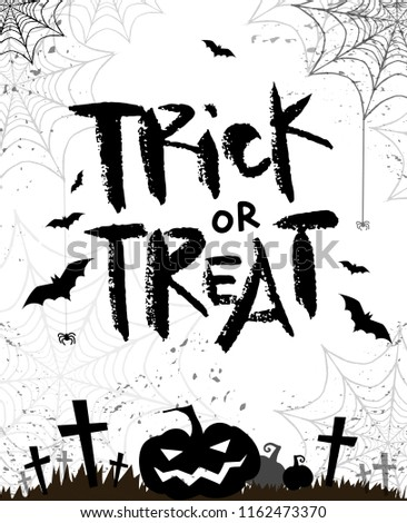 Halloween quote. trick or treat. background with pumpkin, bats, grave, tombstone