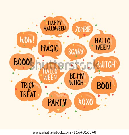 Halloween speech bubbles set with text: Happy Halloween, trick or threat, party, be my witch etc. Vector illustration in circle with color confetti. Pumpkins with phrase, isolated