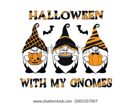 Halloween with my Gnomes. Halloween Design. Lettering Illustration.