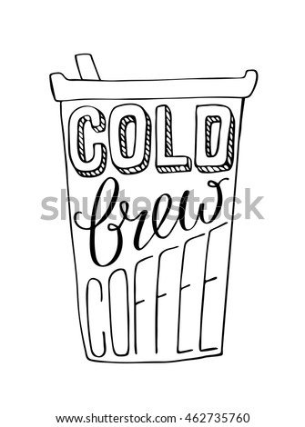 Hand Draw Lettering About Coffee In Vector.Black Cold Brew Coffee
